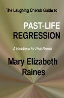 Cover for 'The Laughing Cherub Guide to Past-life Regression: A Handbook for Real People'