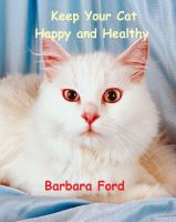 Cover for 'Keep Your Cat Happy and Healthy'