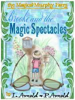 Cover for 'Brooke and the Magic Spectacles (Magical Murphy Farm Series 1)'