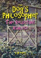 Cover for 'The Dog's Philosopher - The Reluctant Athlete'