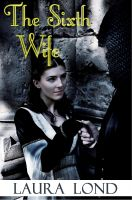 Cover for 'The Sixth Wife (A Novella)'