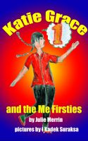 Cover for 'Katie Grace and the Me Firsties'