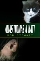 Cover for 'Alias Thomas A. Katt'