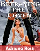 Cover for 'Betraying the Coven (F/f/F Gangbang)'