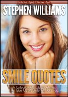 Cover for 'Smile Quotes: A Collection Of Colorful Quotes That Give Out A Smile On Your Face'