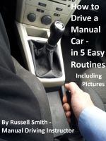 Cover for 'How to Drive a Stick Shift -Manual Car in 5 Easy Routines Including Pictures'