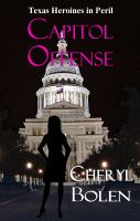 Cover for 'Capitol Offense (Texas Heroines in Peril)'