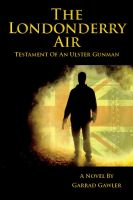 Cover for 'The Londonderry Air - Testament of an Ulster Gunman'