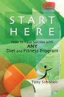 Cover for 'Start Here: How to Have Success with ANY Diet and Fitness Program'
