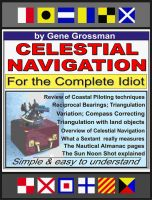 Cover for 'Celestial Navigation for the Complete Idiot - A Simple Explanation'