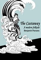 Cover for 'The Castaway: a modern folktale'