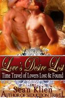 Cover for 'Love's Desire Lost - Time Travel of Lovers Lost & Found'