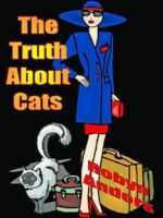 Cover for 'The Truth about Cats'