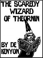 Cover for 'The Scaredy Wizard of Theornin'