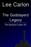 Cover for 'The Godslayers' Legacy: The Bastard Cadre #2'