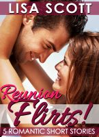 Cover for 'Reunion Flirts! 5 Romantic Short Stories'