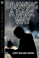 Cover for 'Drawing a Dark Way:  A Fantasy Adventure'