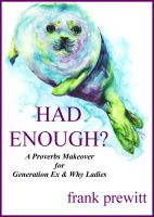 Cover for 'Had Enough? a proverbs makeover for gen ex & why ladies'