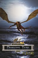 Cover for 'Dragon's Tear: Denicalis Dragon Chronicles - Book Three'
