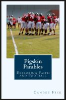 Cover for 'Pigskin Parables: Exploring Faith and Football'