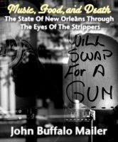 Cover for 'Music, Food, and Death (The State Of New Orleans Through The Eyes Of The Strippers)'