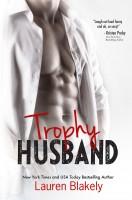 Lauren Blakely - Trophy Husband