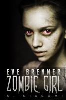 Eve Brenner: Zombie Girl (The Zombie Girl Saga Book 1)