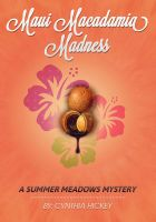 Cover for 'Maui Macadamia Madness (A Summer Meadows Mystery, Book 4)'
