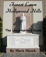 Cover for 'Forest Lawn Hollywood Hills: The Unauthorized Guide'