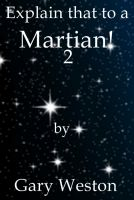 Cover for 'Explain That to a Martian 2'