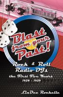Cover for 'Blast from Your Past! Rock & Roll Radio DJs: the First Five Years 1954-1959'