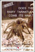 Cover for 'I Wonder…Does The Hairy Tarantula Comb Its Hair?'