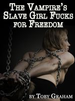 Cover for 'The Vampire's Slave Girl Fucks for Freedom'
