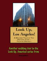 Cover for 'Look Up, Los Angeles! A Walking Tour of The Historic Core - Theatre District'