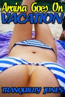 Cover for 'Araina Goes On Vacation (Day One)'