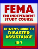 Cover for '21st Century FEMA Study Course: A Citizen's Guide to Disaster Assistance (IS-7) - Local, State, Federal Assistance, Applying for Help, Preparedness, Community Response, Financial Loss Protection'