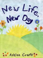Cover for 'New Life, New Day'