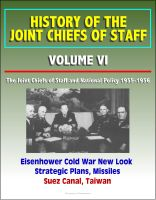 Cover for 'History of the Joint Chiefs of Staff - Volume VI: The Joint Chiefs of Staff and National Policy 1955-1956 - Eisenhower Cold War New Look Strategic Plans, Missiles, Suez Canal, Taiwan'