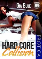 Cover for 'Hard Core Collision (Precinct 69: Book One)'