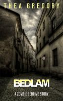 Cover for 'Bedlam (Zombie Bedtime Stories #4)'