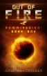 Out of Fire - Hummingbird: Book One by Jonathan Crocker