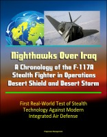 Nighthawks Over Iraq: A Chronology of the F-117A Stealth Fighter in Operations D