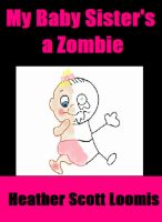 Cover for 'My Baby Sister's a Zombie'
