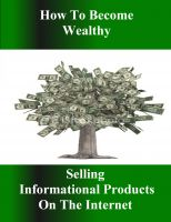 Cover for 'How to Become Wealthy Selling Informational Products on the Internet'