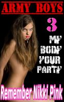 Cover for 'Army Boys 3 My Body Your Party (M/f/f menage)'