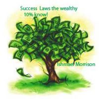 Cover for 'Success Laws that the wealthy 10% know'