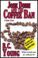 Cover for 'Josie Dorri And The Coffee Ban'