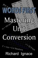 Cover for 'WORDS FIRST:  Mastering Unit Conversion'