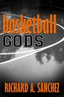Cover for 'Basketball Gods:  A Short Story'