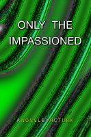 Cover for 'Only The Impassioned'